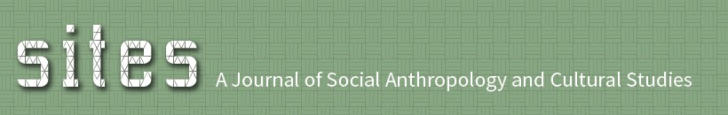 Sites: A Journal of Social Anthropology and Cultural Studies